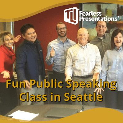 Fun Public Speaking Class Seattle, WA
