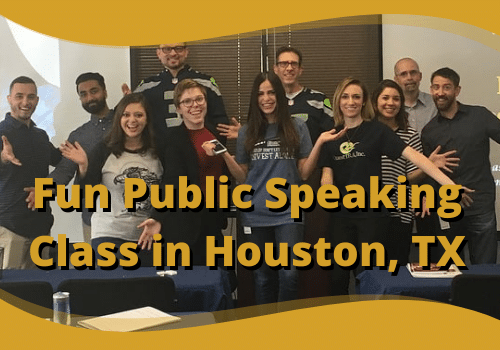 Fun Public Speaking Class in Houston, Texas