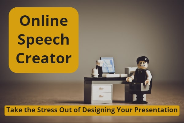 Online Speech Creator-Take the Stress Out of Designing Your Presentation