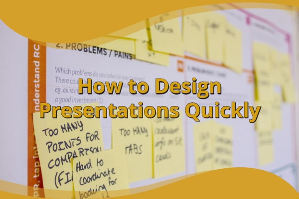 How to Design Presentations Quickly and Easily