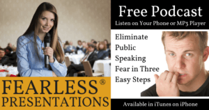 Podcast Eliminate Public Speaking Fear in Three Easy Steps