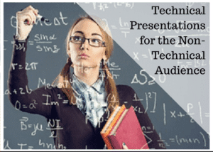 Design a Technical Presentation for a Non-Technical Audience
