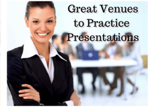 Great Venues to Practice Presentations