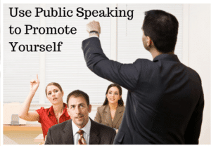 Use Public Speaking to Promote Yourself