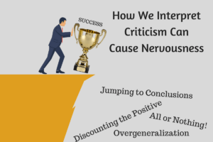 How We Interpret Criticism can Cause Nervousness