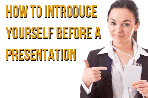 How to Introduce Yourself Before a Presentation