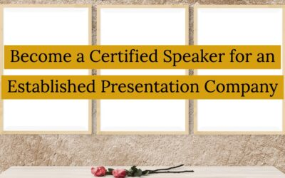 Become a Certified Speaker for an Established Presentation Company