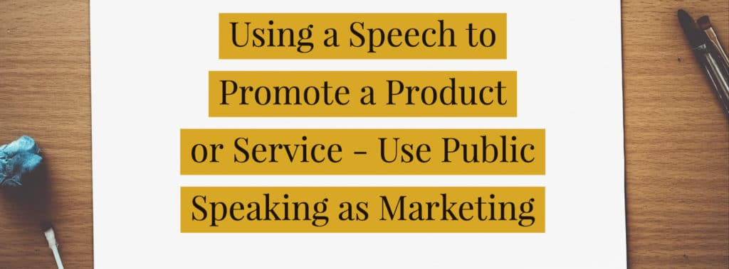 Using a Speech to Promote a Product or Service