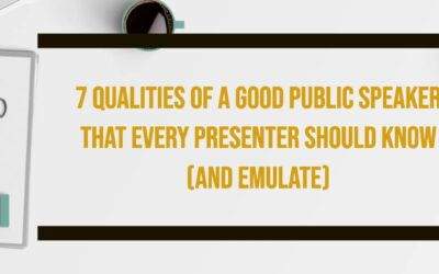 7 Qualities of a Good Public Speaker that Every Presenter Should Know (And Emulate)