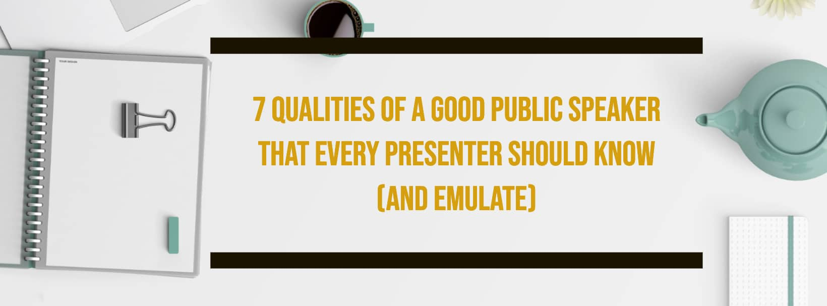 7-Qualities-of-a-Good-Public-Speaker-That-Every-Presenter-Should-Know-And-Emulate