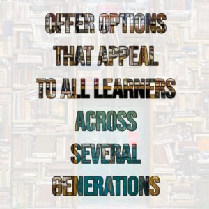 Appealing to all Learners and Generations