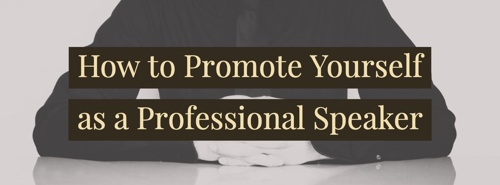 How-to-Promote-Yourself-as-a-Professional-Speaker