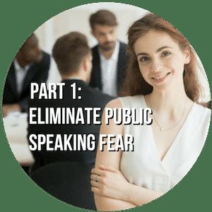 Part 1 Eliminate Public Speaking Fear