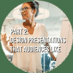 Part 2 Design Presentations that Audiences Like