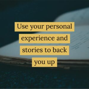 Use Personal Stories as Evidence