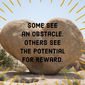 Are you focused on the obstacle or the reward_