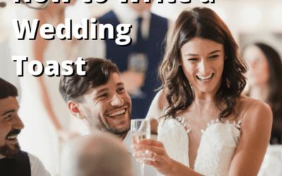 Wedding Toast: How to Write a Wedding Toast