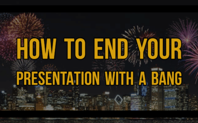 How to End Your Presentation with a Bang