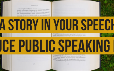 Tell a Story in Your Speech and Reduce Public Speaking Fear