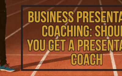 Business Presentation Coaching: Should You Get a Presentation Coach?