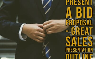 Present a Bid Proposal- Great Sales Presentation Outline