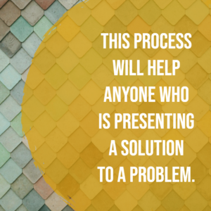 Process to problem solve