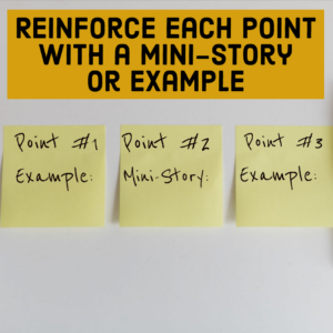 Reinforce each point with a mini-story or example