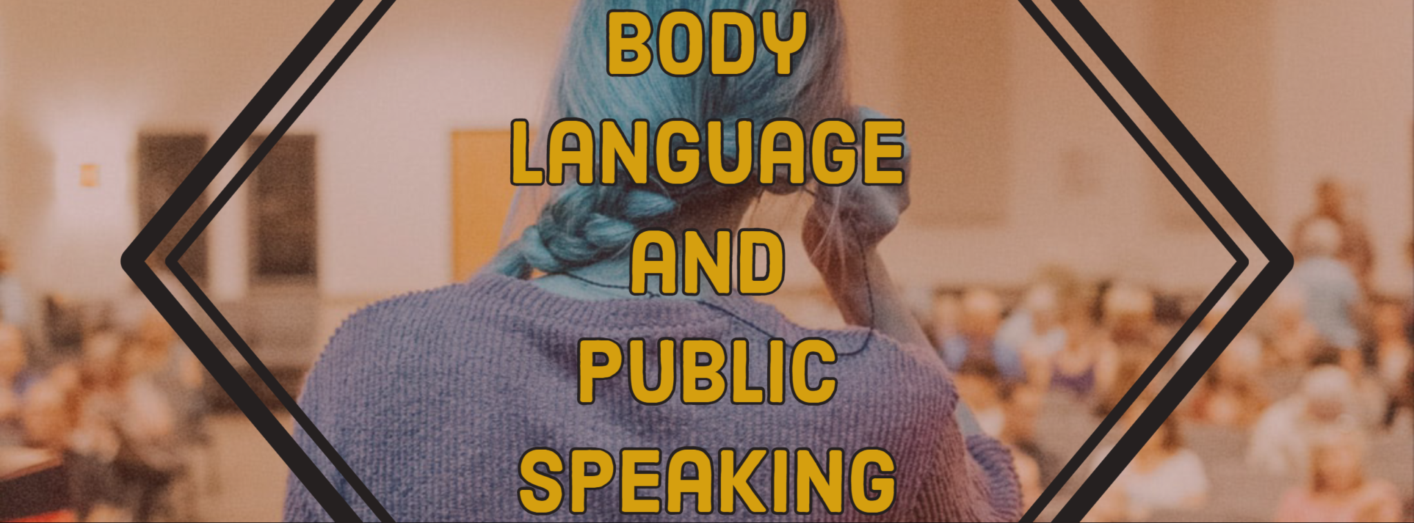 Body Language and Public Speaking