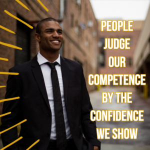 Confidence shows comptence
