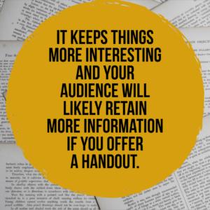 Handouts Help Audiences Retain Information