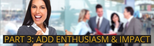 Add Enthusiasm and Impact in this Presentation Class