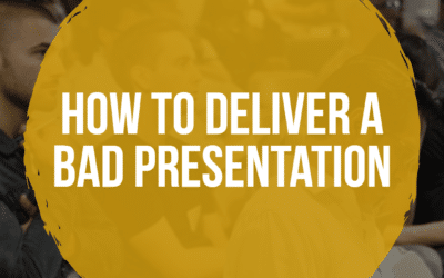 How to Deliver a Bad Presentation