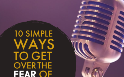 10 Simple Ways to Get Over the Fear of Public Speaking