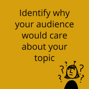 Make the audience care by defining their why