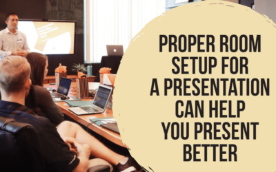 Proper Room Set Up for a Presentation Can Help You Present Better