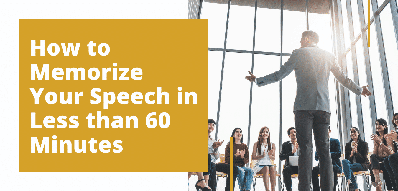 How to Memorize Your Speech in Less than 60 Minutes