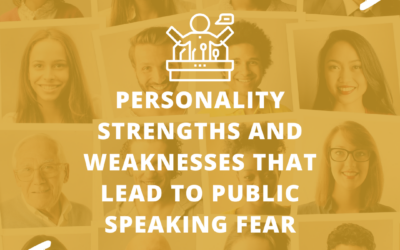 Personality Strengths and Weaknesses that Lead to Public Speaking Fear
