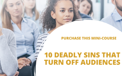 10 Deadly Sins That Turn Off Audiences Mini-Course