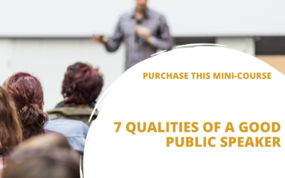 7 Qualities of a Good Public Speaker Mini-Course