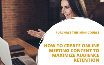 How to Create Online Meeting Content to Maximize Audience Retention